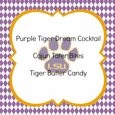 LSU tailgate recipes for this week include the purple tiger dream cocktail, Cajun tater bites and tiger butter candy