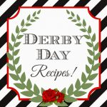 Recipes for a Kentucky Derby Celebration!