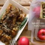 Spiced Cider Braised Pork Tenderloin | Sponsored Post: Fiji Water – Perfection Takes Time