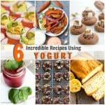 6 Incredible Recipes Using Yogurt